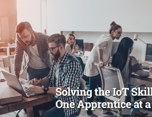 Solving the IoT Skills Gap, One Apprentice at a Time