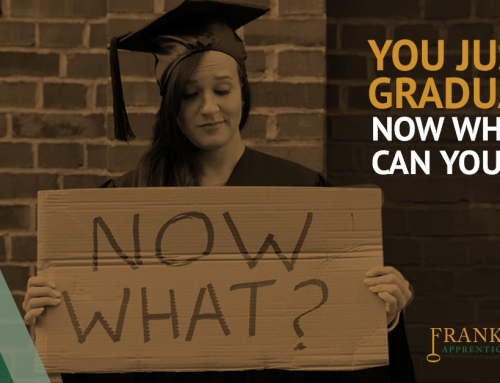 You Just Graduated – Now What Can You Do?
