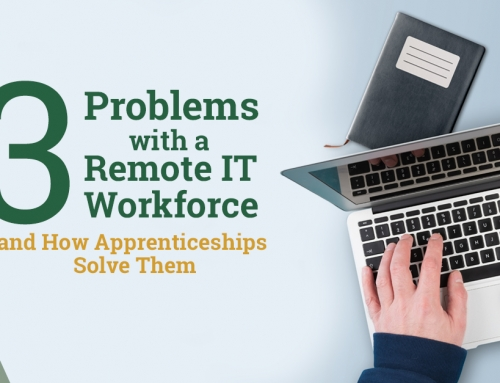 The 3 Problems with a Remote IT Workforce and How Apprenticeships Solve Them